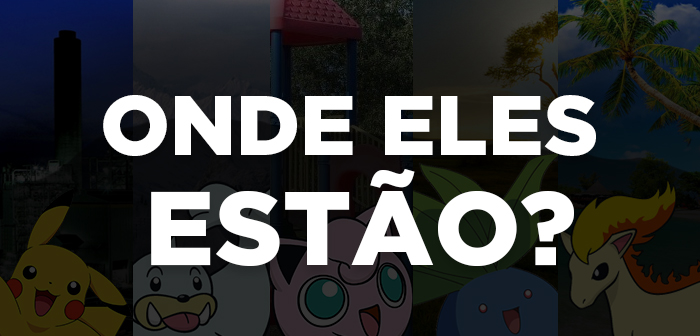 onde-esta-os-pokemons-no-pokemon-go