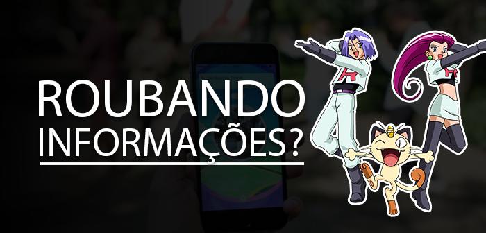 Pokémon GO estaria roubando informações?
