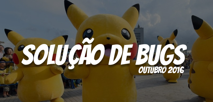 SOLUCAO-DE-BUGS-POKEMONGO-OUTUBRO